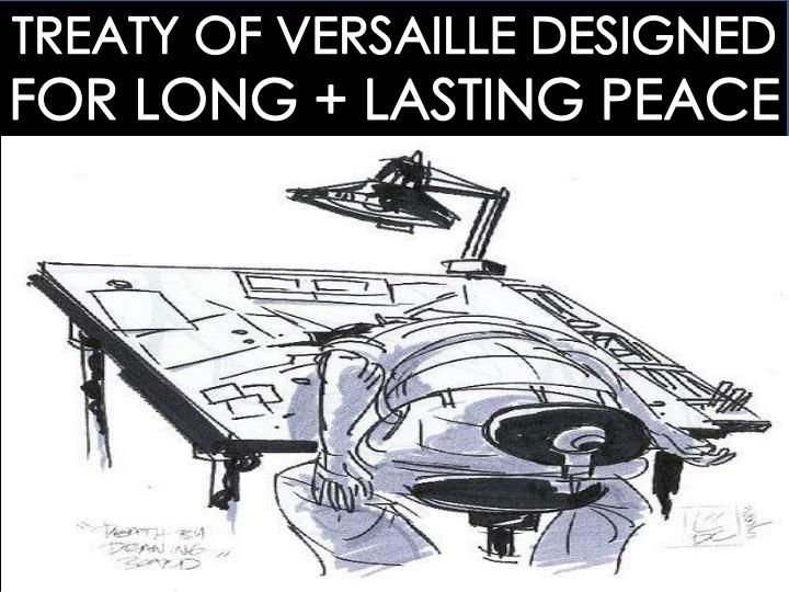 TREATY OF VERSAILLE DESIGNED