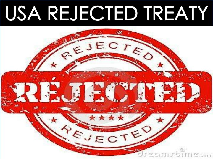 USA REJECTED TREATY