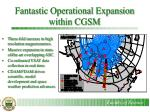 fantastic operational expansion within cgsm