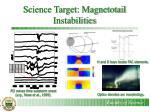 science target magnetotail instabilities1