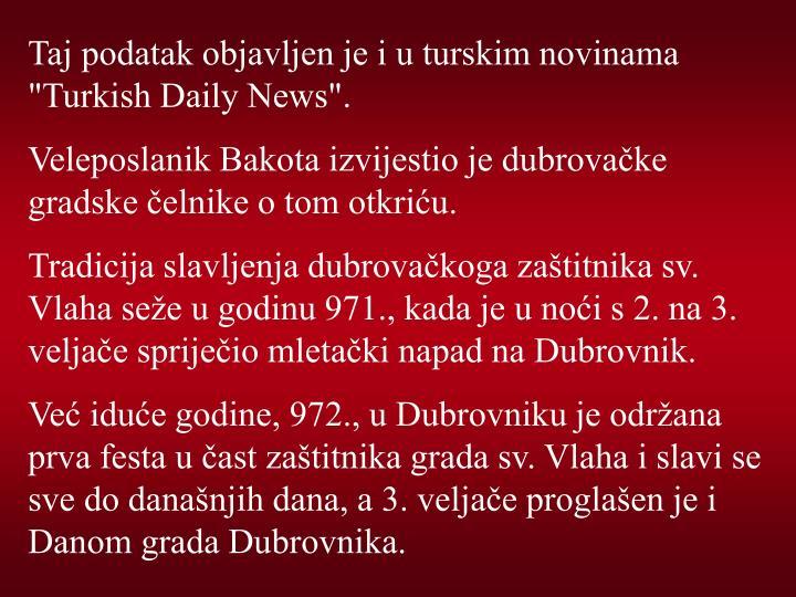 """Taj podatak objavljen je i u turskim novinama """"Turkish Daily News""""."""