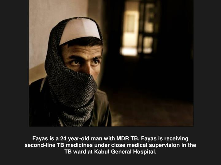 Fayas is a 24 year-old man with MDR TB. Fayas is receiving second-line TB medicines under close medical supervision in the TB ward at Kabul General Hospital.