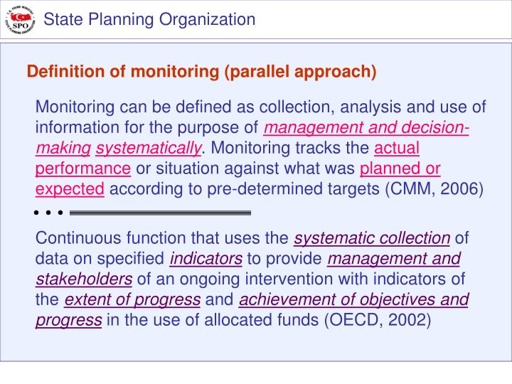 Monitoring can be defined as collection, analysis and use of information for the purpose of