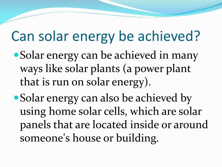 Can solar energy be achieved?