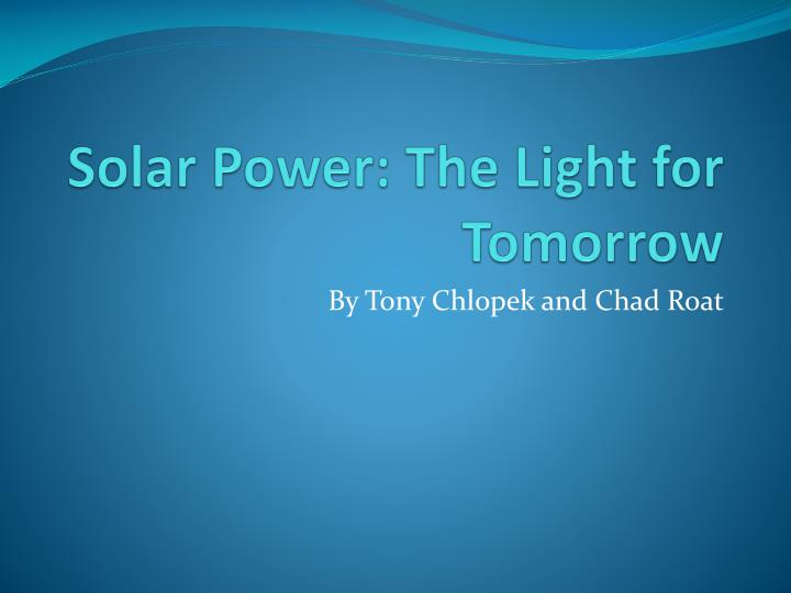 Solar power the light for tomorrow