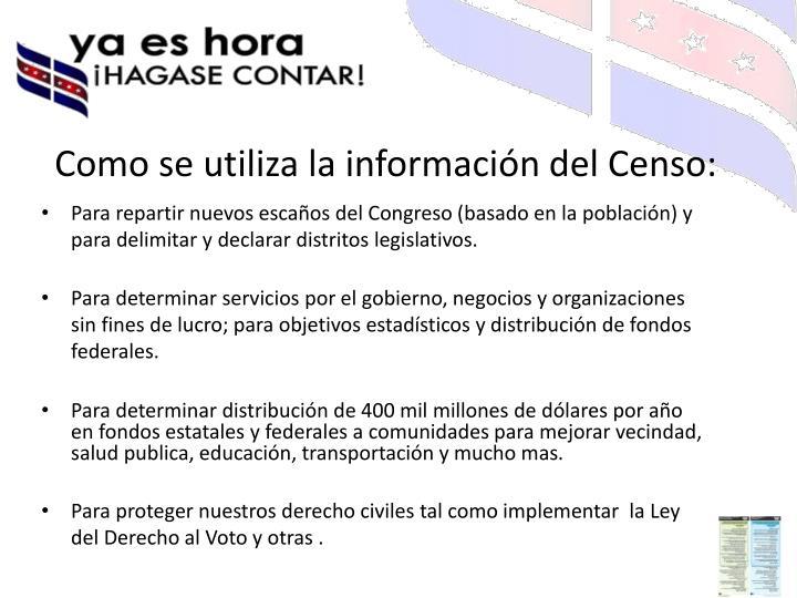 Como se utiliza la información del Censo: