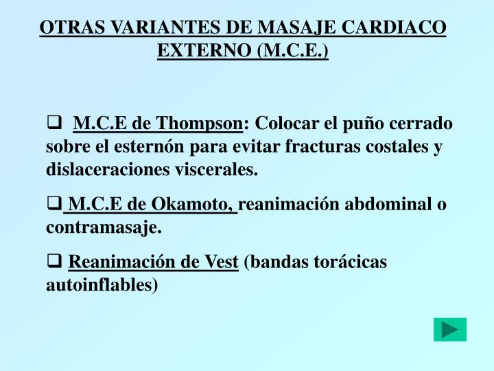 OTRAS VARIANTES DE MASAJE CARDIACO EXTERNO (M.C.E.)
