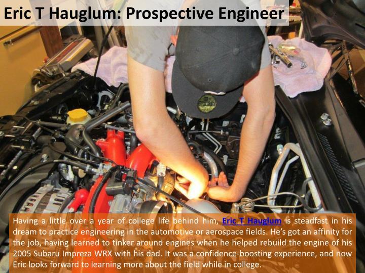 Eric T Hauglum: Prospective Engineer