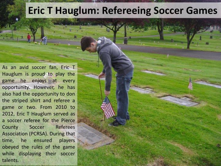 Eric T Hauglum: Refereeing Soccer Games