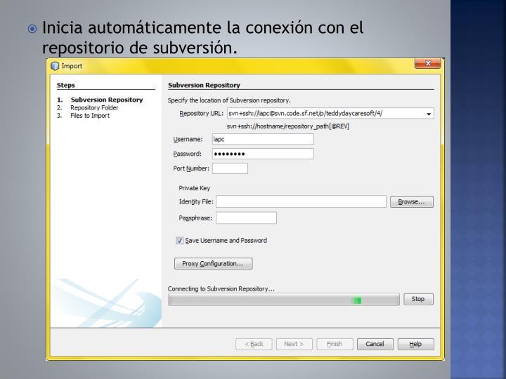 Inicia automáticamente la conexión con el repositorio de subversión.