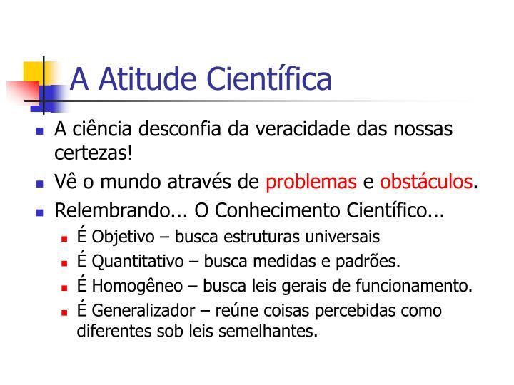 A Atitude Científica