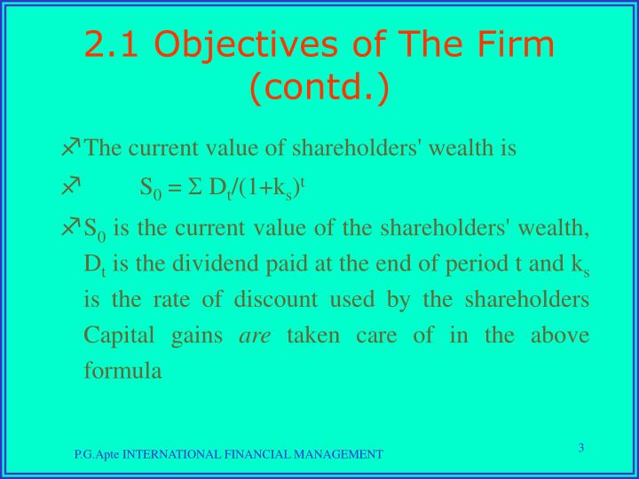 2.1 Objectives of The Firm (contd.)