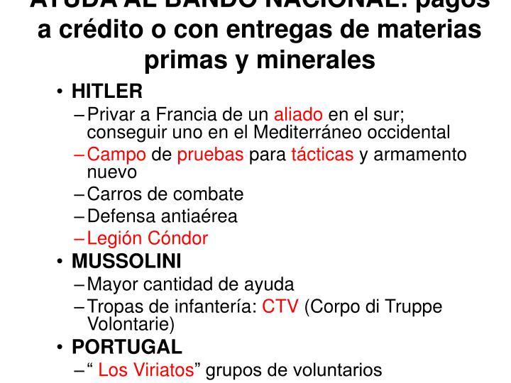 AYUDA AL BANDO NACIONAL: pagos a crédito o con entregas de materias primas y minerales