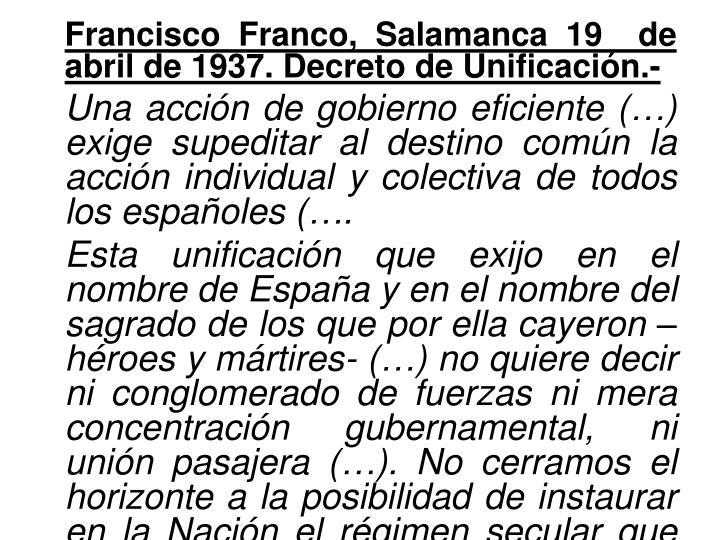 Francisco Franco, Salamanca 19  de abril de 1937. Decreto de Unificación.-