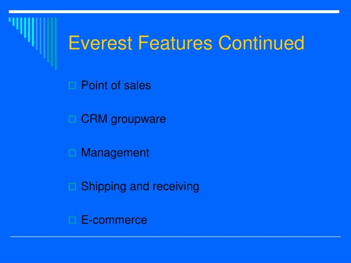 Everest Features Continued