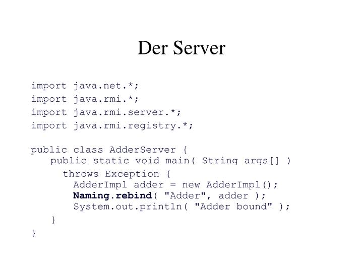 Der Server