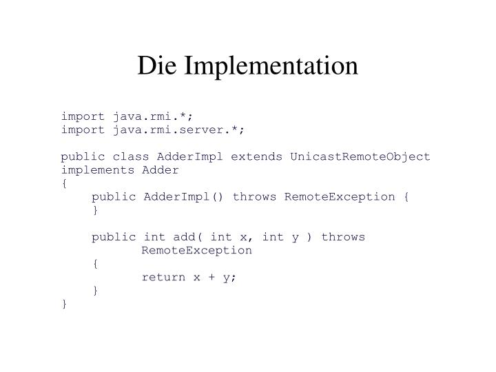 Die Implementation