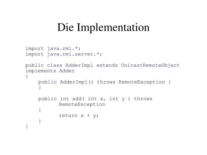 Die Implementation