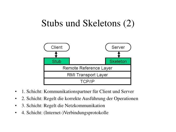 Stubs und Skeletons (2)