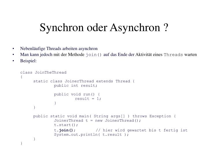 Synchron oder Asynchron ?