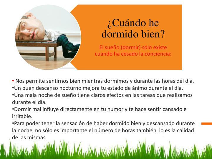 Nos permite sentirnos bienmientras dormimos y durante las horas del día.
