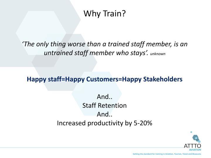 Why Train?