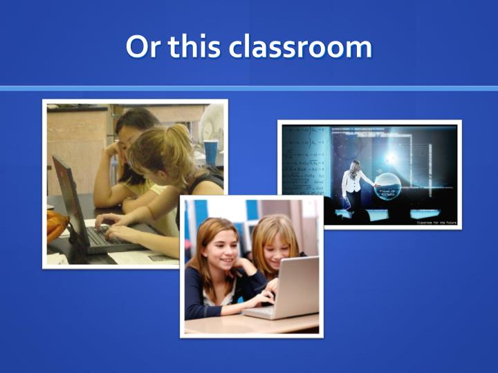 Or this classroom