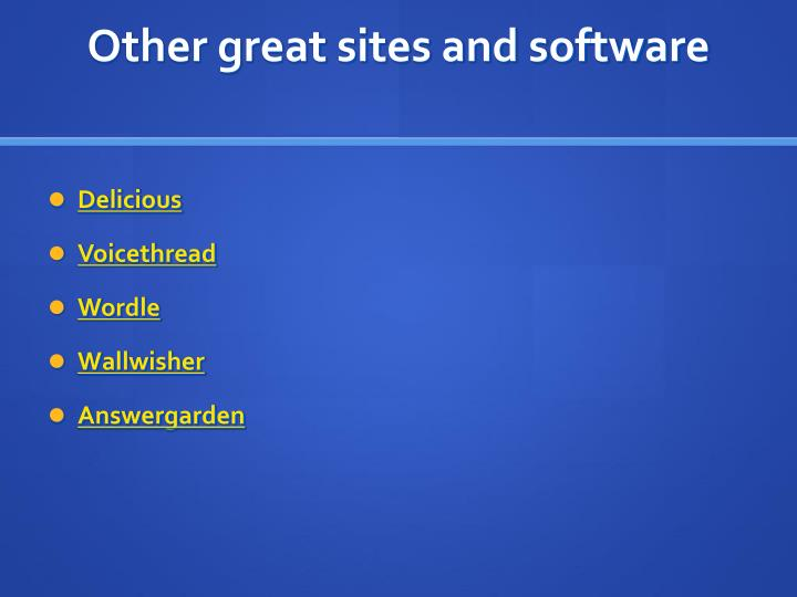 Other great sites and software