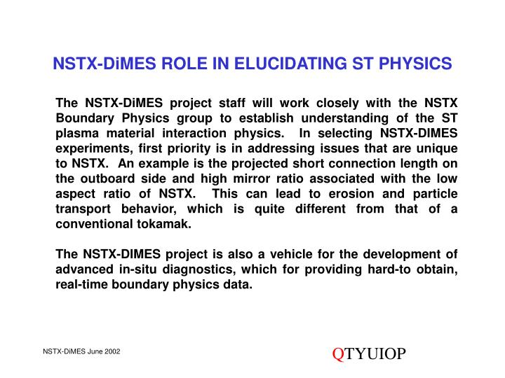 NSTX-DiMES ROLE IN ELUCIDATING ST PHYSICS