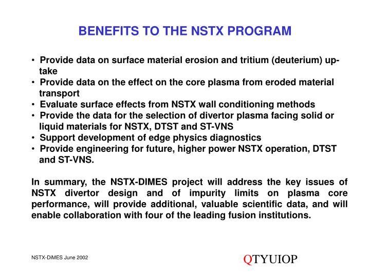 BENEFITS TO THE NSTX PROGRAM