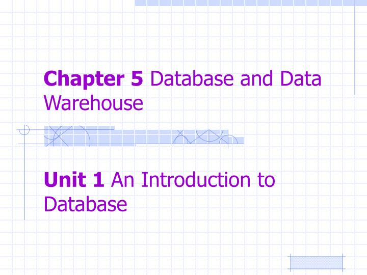Chapter 5 database and data warehouse
