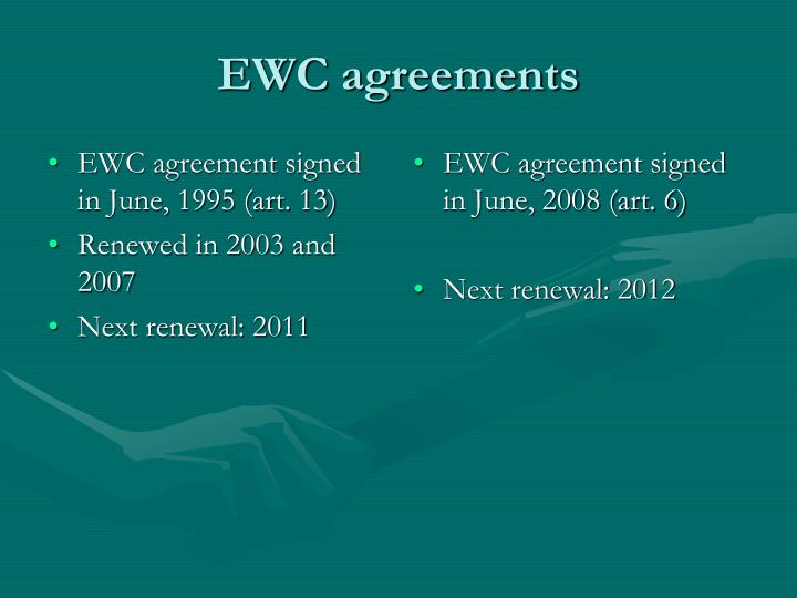 EWC agreement signed in June, 1995 (art. 13)