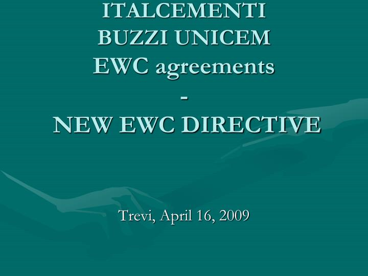 Italcementi buzzi unicem ewc agreements new ewc directive