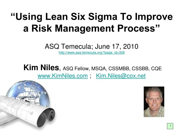 """Using Lean Six Sigma To Improve a Risk Management Process"""