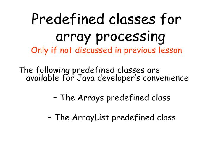 Predefined classes for array processing