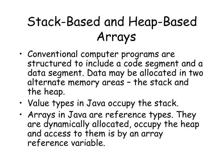Stack-Based and Heap-Based Arrays