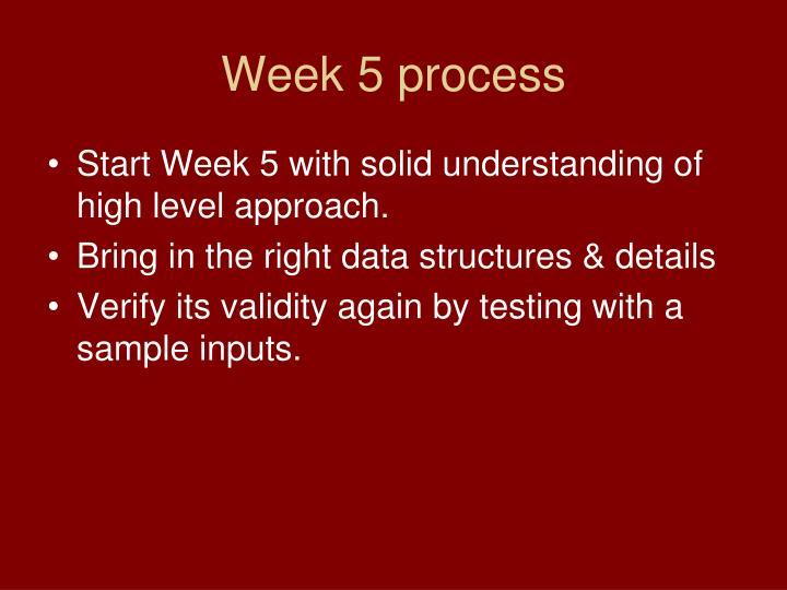 Week 5 process