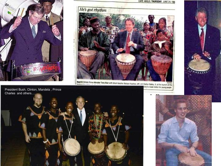 President Bush, Clinton, Mandela , Prince Charles  and others….