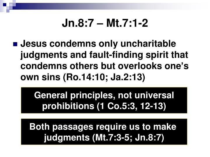 Jn.8:7 – Mt.7:1-2