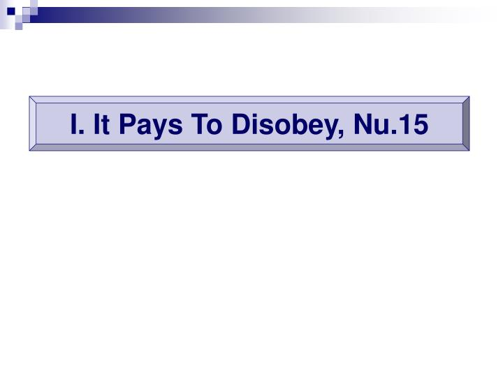 I. It Pays To Disobey, Nu.15