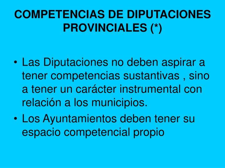COMPETENCIAS DE DIPUTACIONES PROVINCIALES (*)
