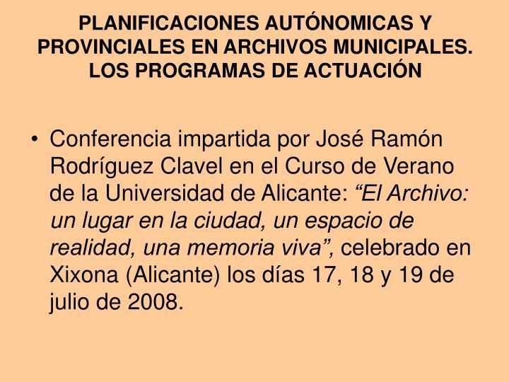 PLANIFICACIONES AUTÓNOMICAS Y PROVINCIALES EN ARCHIVOS MUNICIPALES. LOS PROGRAMAS DE ACTUACIÓN