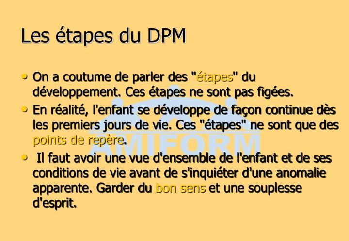 Les étapes du DPM