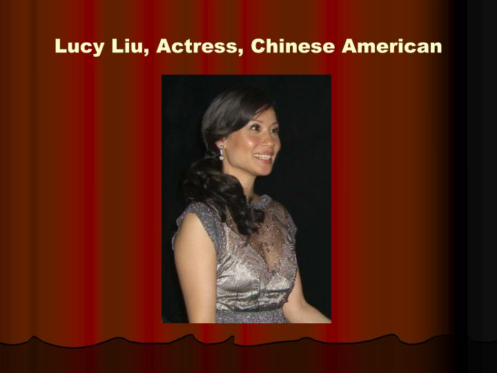 Lucy Liu, Actress, Chinese American