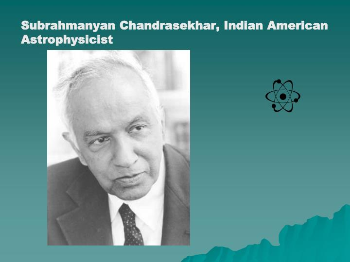 Subrahmanyan Chandrasekhar, Indian American