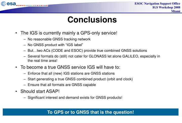 The IGS is currently mainly a GPS-only service!