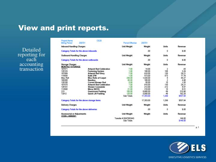 View and print reports.