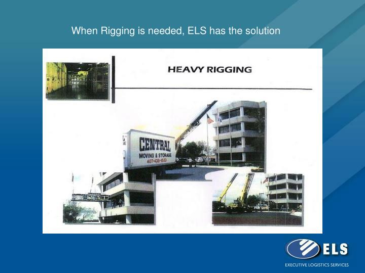When Rigging is needed, ELS has the solution