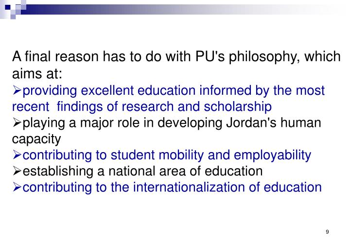 A final reason has to do with PU's philosophy, which aims at: