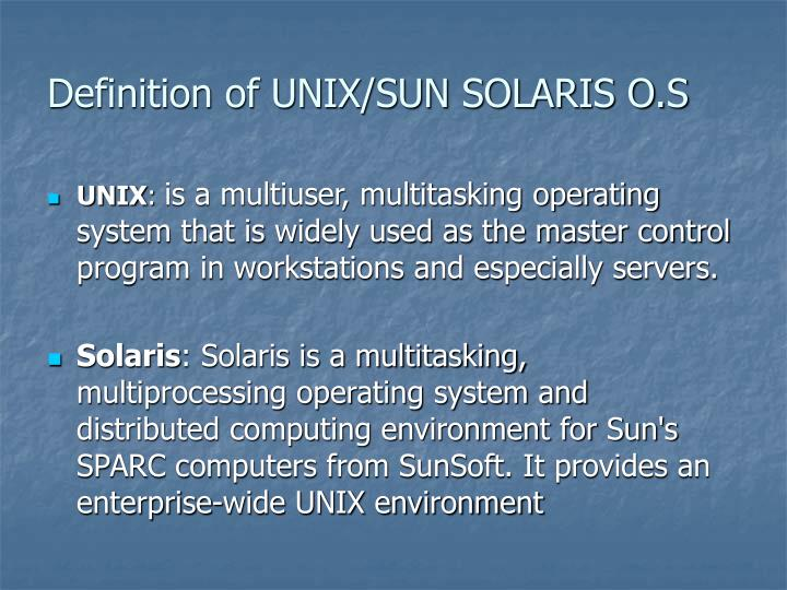 Definition of UNIX/SUN SOLARIS O.S